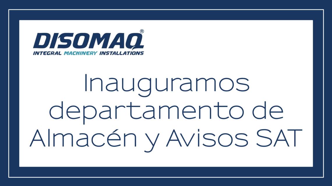 Inauguramos departamento de Almacén y Avisos SAT