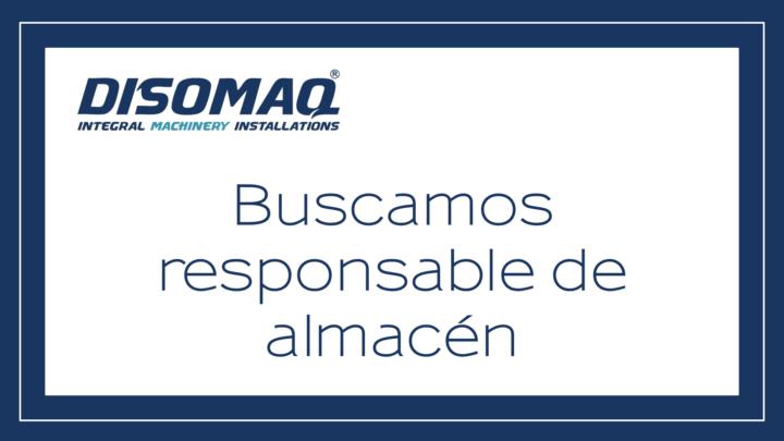 DISOMAQ busca responsable para el departamento de almacén